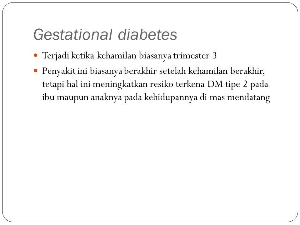 Secondary diabetes Diabetes yang disebabkan oleh suatu kondisi yang lain Beberapa penyebabnya yaitu: pankreatitis, cystic fibrosis, pengobatan seperti kortikosteroid
