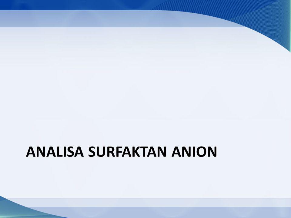ANALISA SURFAKTAN ANION