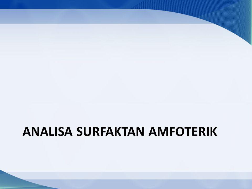 ANALISA SURFAKTAN AMFOTERIK