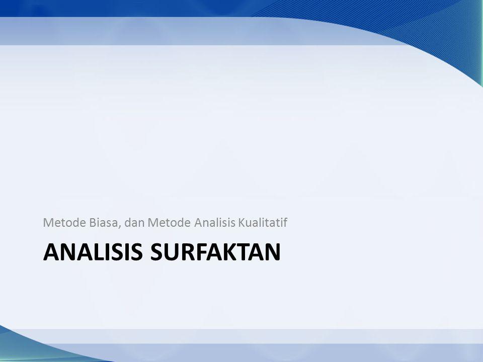 ANALISIS SURFAKTAN Metode Biasa, dan Metode Analisis Kualitatif