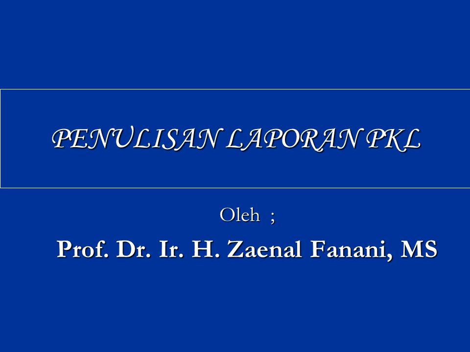 PEMBUATAN PKL 1. Proposal PKL 1. Proposal PKL 2. Laporan PKL 2. Laporan PKL