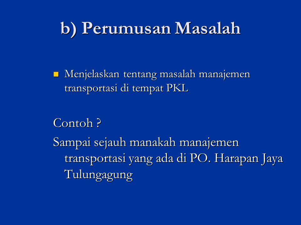 Tujuan PKL Menjawab permasalahan PKL Menjawab permasalahan PKL Untuk melakukan/mengetahui manajemen Transportasi PO.