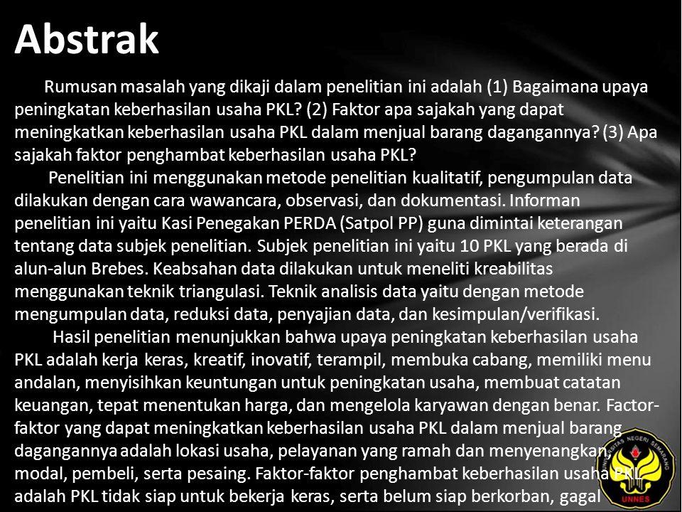 Abstrak Rumusan masalah yang dikaji dalam penelitian ini adalah (1) Bagaimana upaya peningkatan keberhasilan usaha PKL.