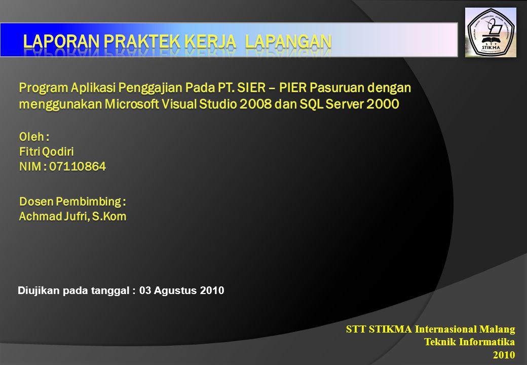 Diujikan pada tanggal : 03 Agustus 2010 STT STIKMA Internasional Malang Teknik Informatika 2010