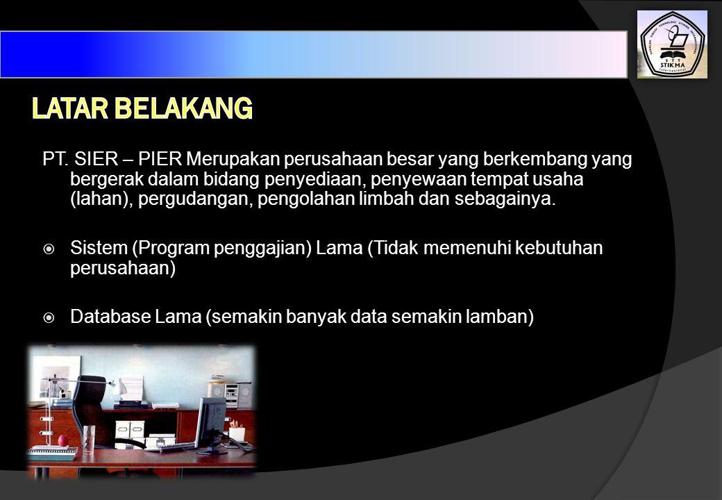 PT. SIER – PIER Merupakan perusahaan besar yang berkembang yang bergerak dalam bidang penyediaan, penyewaan tempat usaha (lahan), pergudangan, pengola