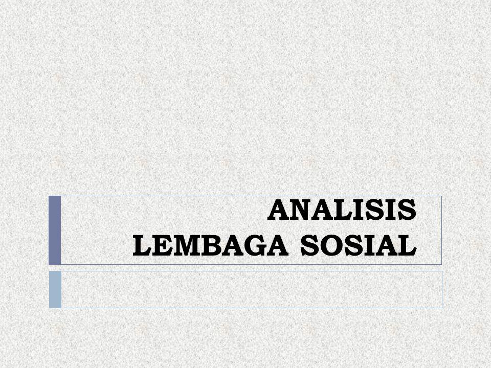 ANALISIS LEMBAGA SOSIAL