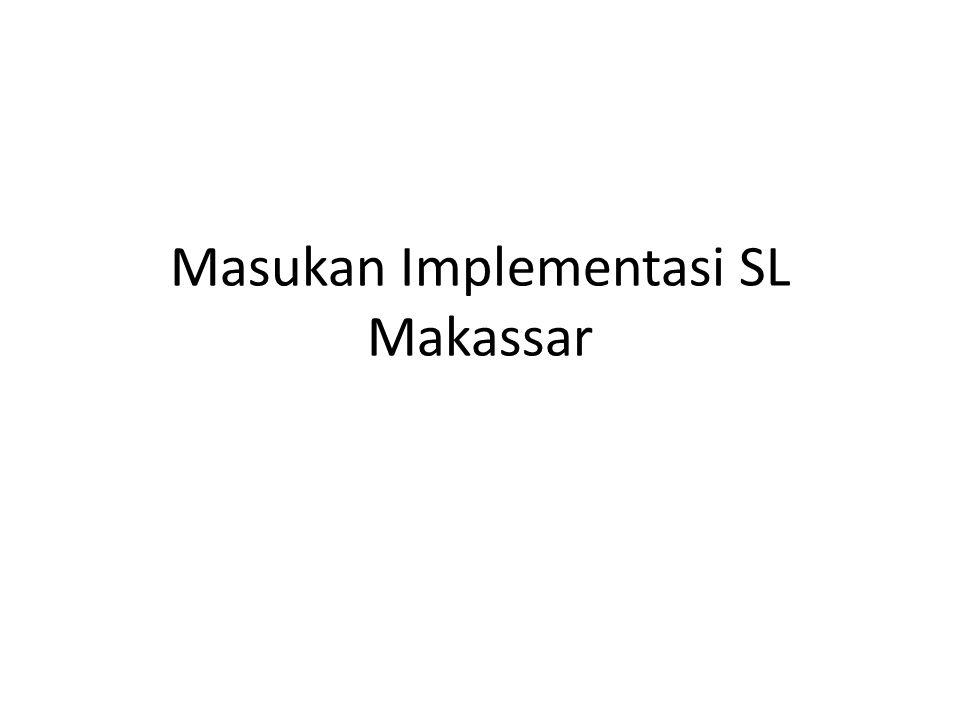 Pilihan jenis SL Berbasis mata kuliah (lebih mudah dilaksanakan) Menguatkan (content) KKN Profesi menjadi SL Competence-based (PKL, Praktikum, interdisipliner) Bagaimana mekanisme menentukan?.