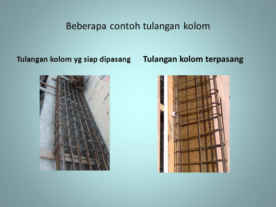 Beberapa contoh tulangan kolom Tulangan kolom yg siap dipasang Tulangan kolom terpasang