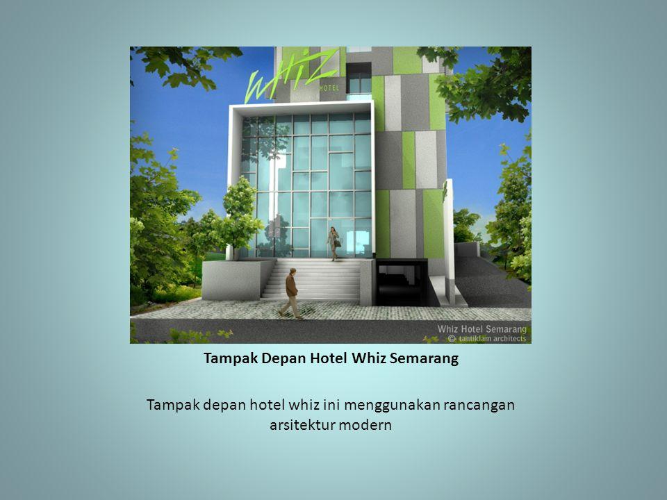 Tampak Depan Hotel Whiz Semarang Tampak depan hotel whiz ini menggunakan rancangan arsitektur modern