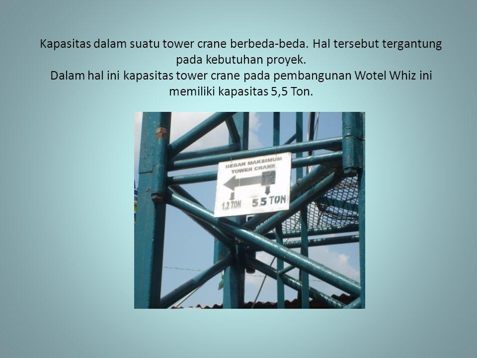 Kapasitas dalam suatu tower crane berbeda-beda. Hal tersebut tergantung pada kebutuhan proyek. Dalam hal ini kapasitas tower crane pada pembangunan Wo