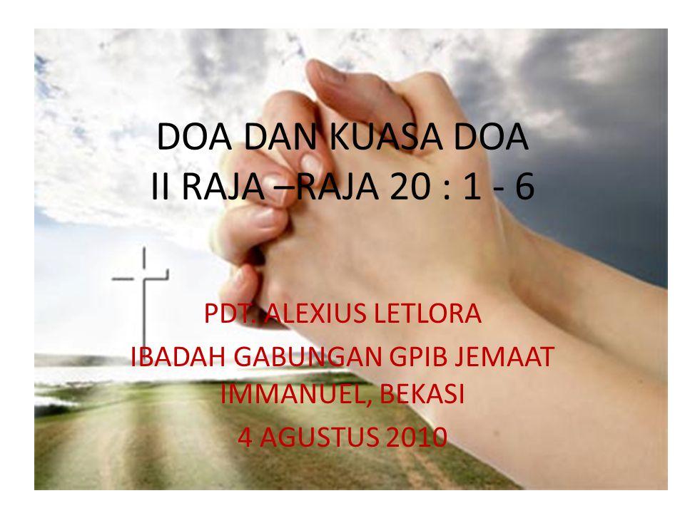 DOA DAN KUASA DOA II RAJA –RAJA 20 : 1 - 6 PDT.