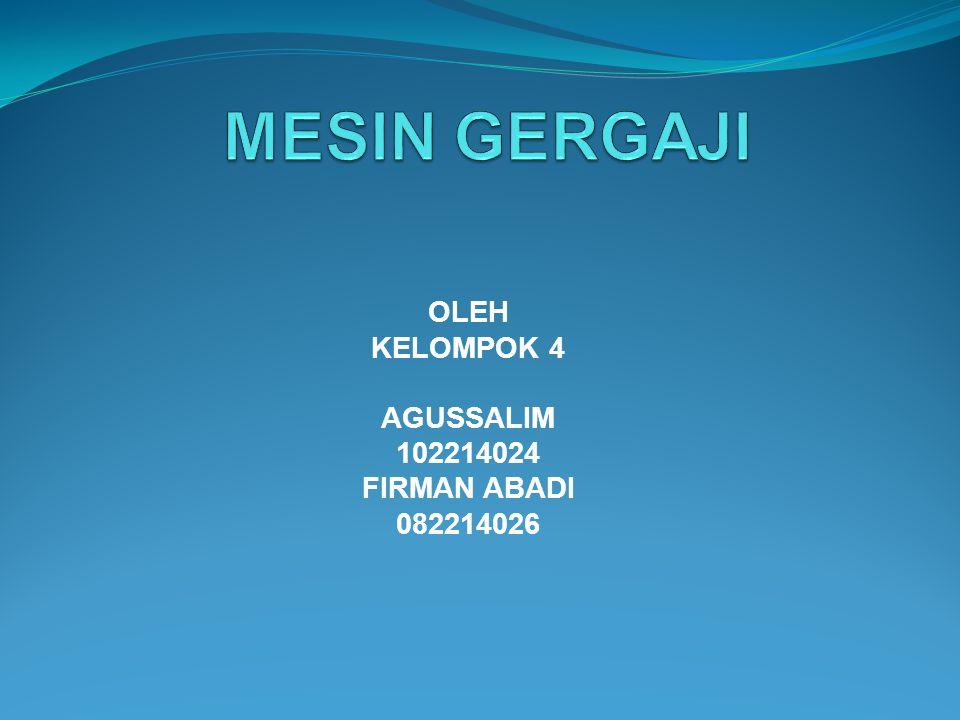 OLEH KELOMPOK 4 AGUSSALIM 102214024 FIRMAN ABADI 082214026
