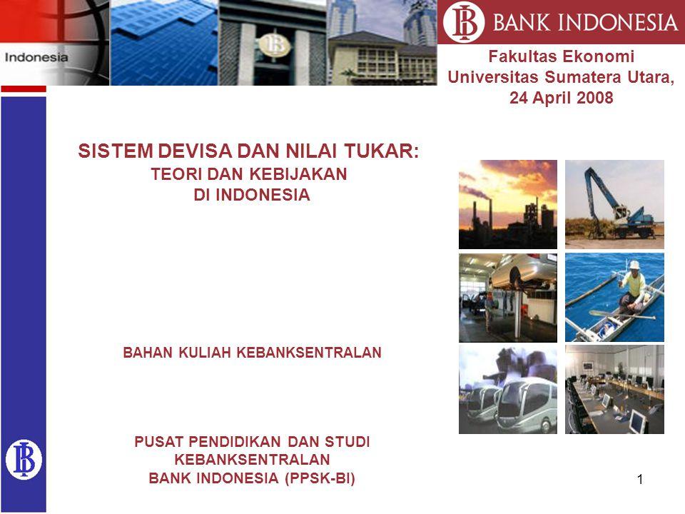 1 BAHAN KULIAH KEBANKSENTRALAN PUSAT PENDIDIKAN DAN STUDI KEBANKSENTRALAN BANK INDONESIA (PPSK-BI) Fakultas Ekonomi Universitas Sumatera Utara, 24 Apr