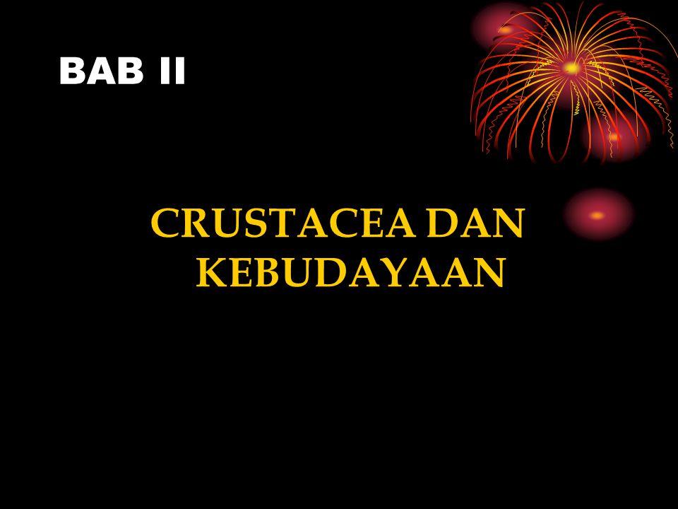BAB II CRUSTACEA DAN KEBUDAYAAN