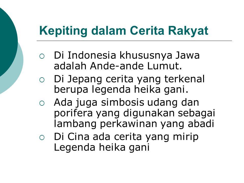 Kepiting dalam Cerita Rakyat  Di Indonesia khususnya Jawa adalah Ande-ande Lumut.  Di Jepang cerita yang terkenal berupa legenda heika gani.  Ada j