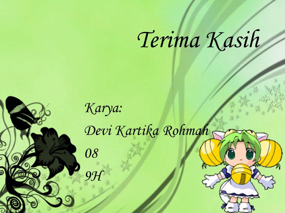 Terima Kasih Karya: Devi Kartika Rohmah 08 9H