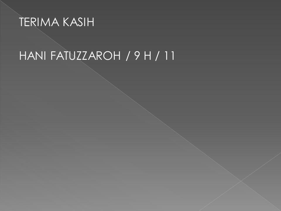 TERIMA KASIH HANI FATUZZAROH / 9 H / 11