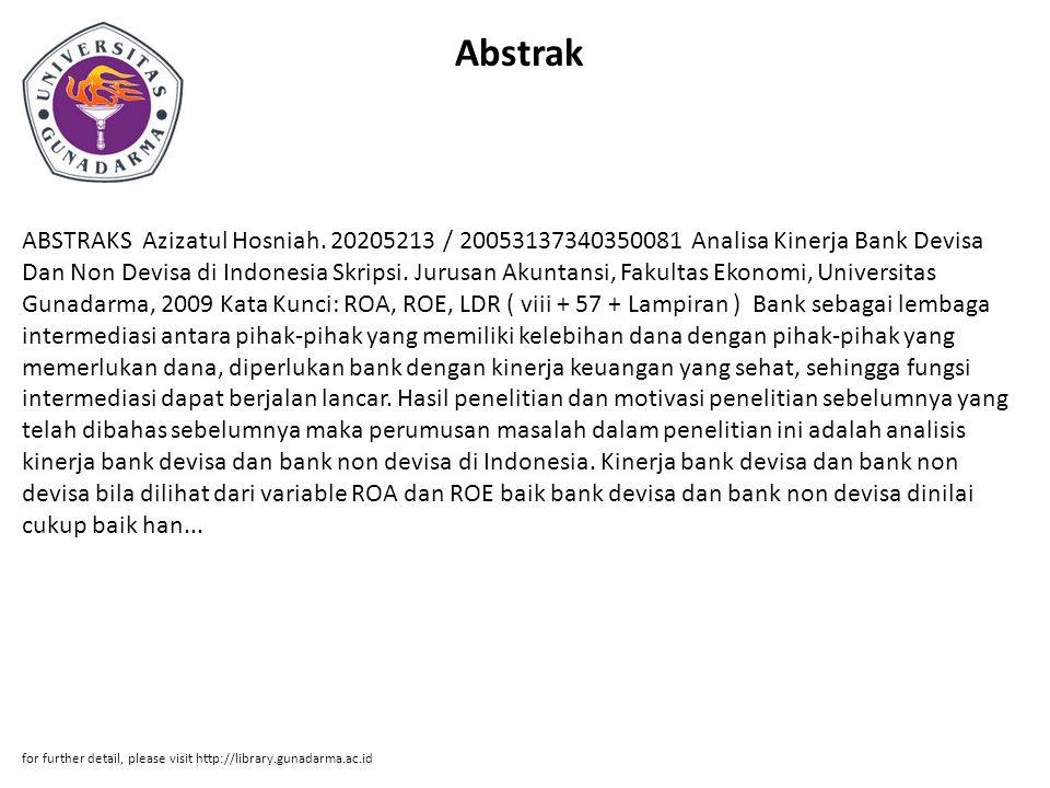 Abstrak ABSTRAKS Azizatul Hosniah. 20205213 / 20053137340350081 Analisa Kinerja Bank Devisa Dan Non Devisa di Indonesia Skripsi. Jurusan Akuntansi, Fa