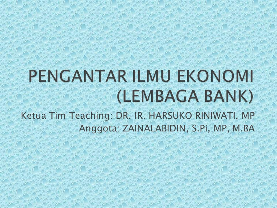 Ketua Tim Teaching: DR. IR. HARSUKO RINIWATI, MP Anggota: ZAINALABIDIN, S.Pi, MP, M.BA