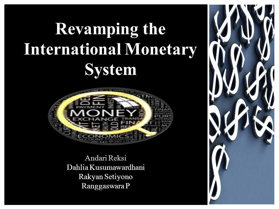Andari Reksi Dahlia Kusumawardhani Rakyan Setiyono Ranggaswara P Revamping the International Monetary System