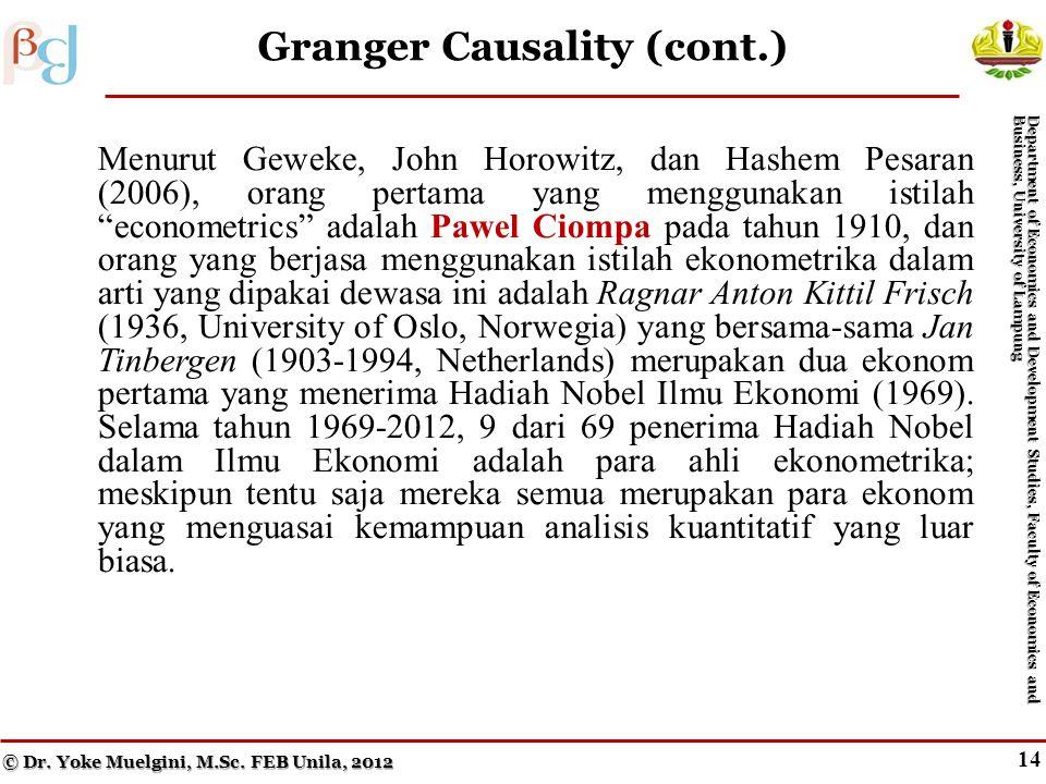 """13 Granger Causality (cont.) Menurut Geweke, John Horowitz, dan Hashem Pesaran (2006), orang pertama yang menggunakan istilah """"econometrics"""" adalah Pa"""