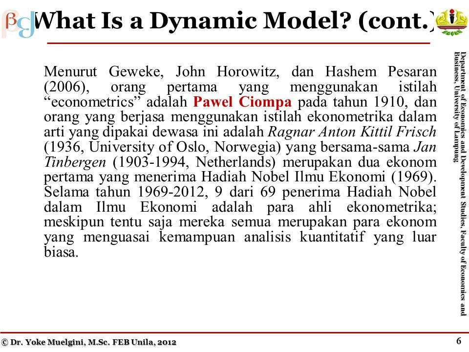 """5 What Is a Dynamic Model? Menurut Geweke, John Horowitz, dan Hashem Pesaran (2006), orang pertama yang menggunakan istilah """"econometrics"""" adalah Pawe"""