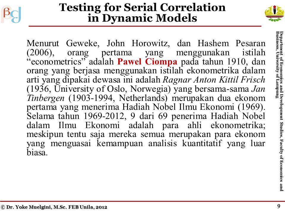 """8 Serial Correlation and Dynamic Models Menurut Geweke, John Horowitz, dan Hashem Pesaran (2006), orang pertama yang menggunakan istilah """"econometrics"""