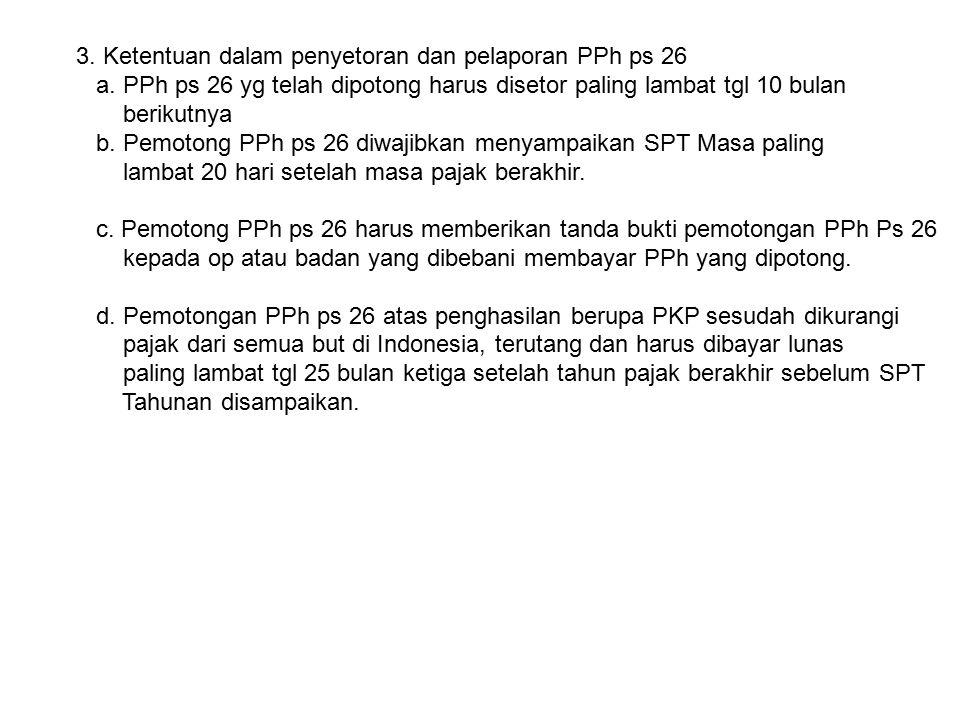 3. Ketentuan dalam penyetoran dan pelaporan PPh ps 26 a.