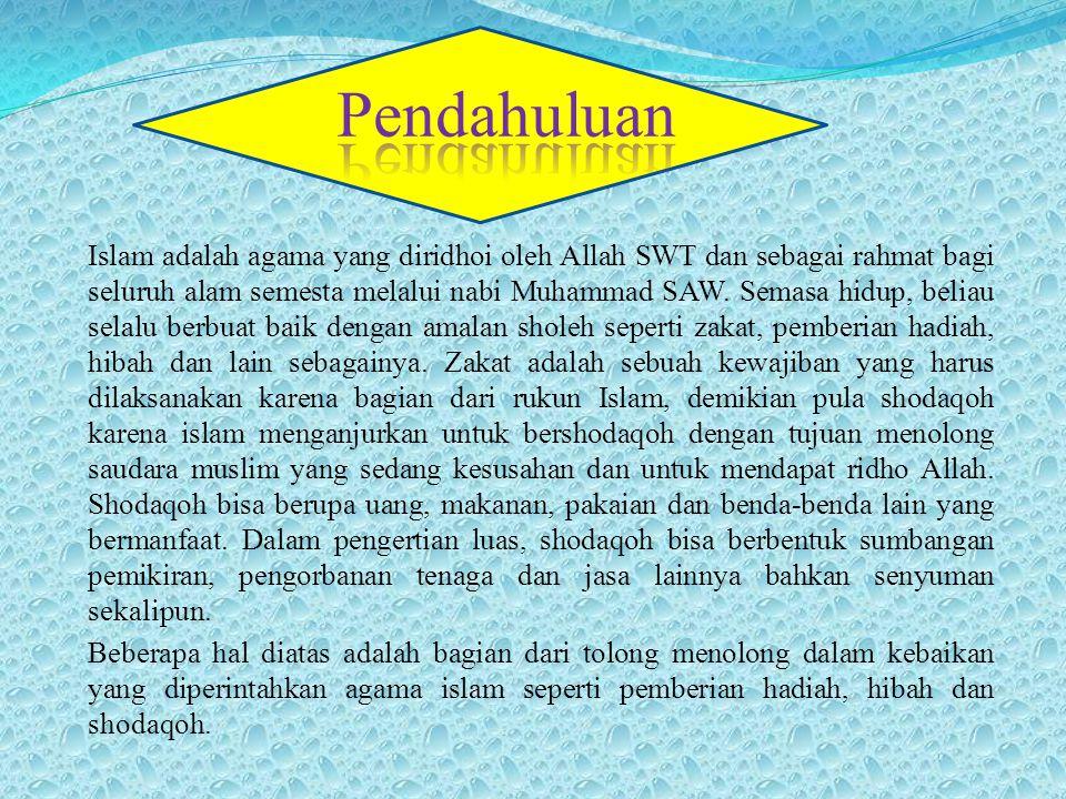 Islam adalah agama yang diridhoi oleh Allah SWT dan sebagai rahmat bagi seluruh alam semesta melalui nabi Muhammad SAW.