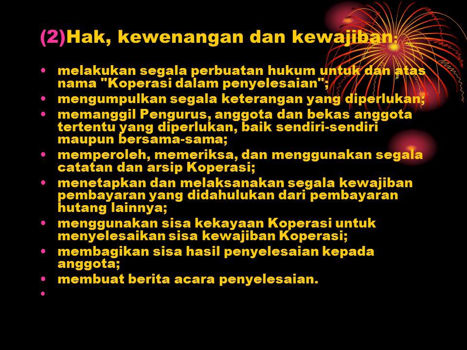 (2)Hak, kewenangan dan kewajiban : melakukan segala perbuatan hukum untuk dan atas nama