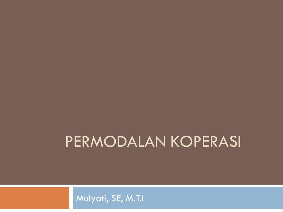 PERMODALAN KOPERASI Mulyati, SE, M.T.I