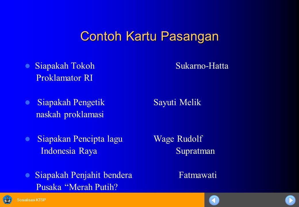 Sosialisasi KTSP Contoh Kartu Pasangan Siapakah Tokoh Sukarno-Hatta Proklamator RI Siapakah Pengetik Sayuti Melik naskah proklamasi Siapakan Pencipta