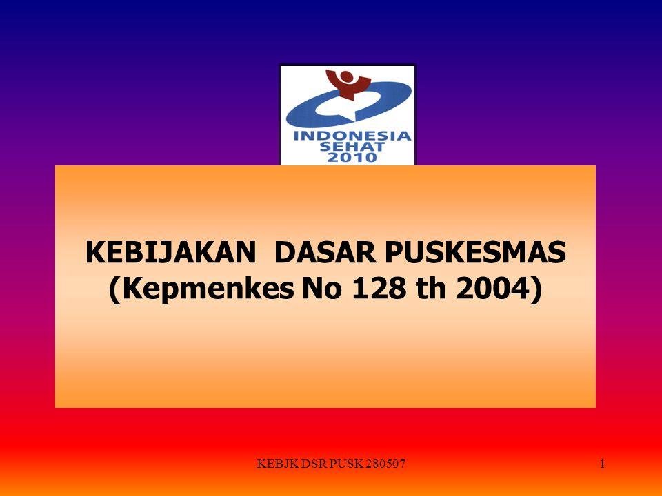 KEBJK DSR PUSK 2805071 KEBIJAKAN DASAR PUSKESMAS (Kepmenkes No 128 th 2004)