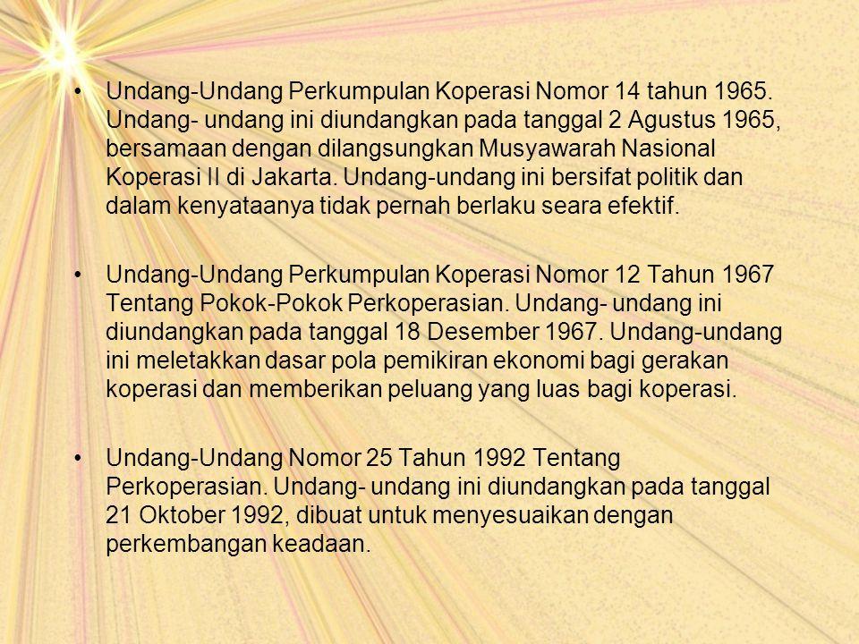 Undang-Undang Perkumpulan Koperasi Nomor 14 tahun 1965. Undang- undang ini diundangkan pada tanggal 2 Agustus 1965, bersamaan dengan dilangsungkan Mus
