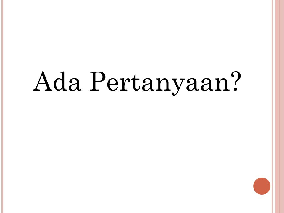 Ada Pertanyaan?