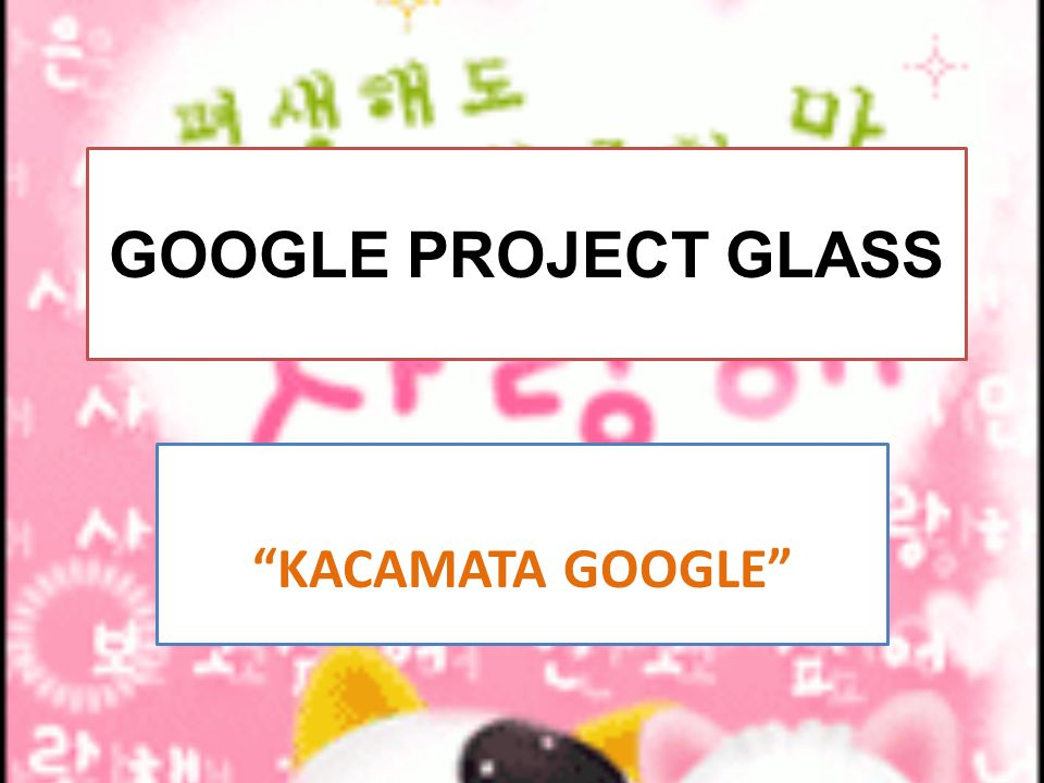 GOOGLE PROJECT GLASS
