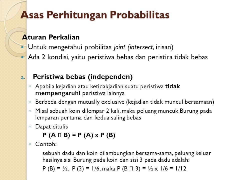 Aturan Perkalian Untuk mengetahui probilitas joint (intersect, irisan) Ada 2 kondisi, yaitu peristiwa bebas dan peristira tidak bebas a. Peristiwa beb