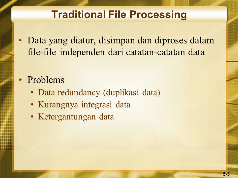 5-4 Traditional File Processing