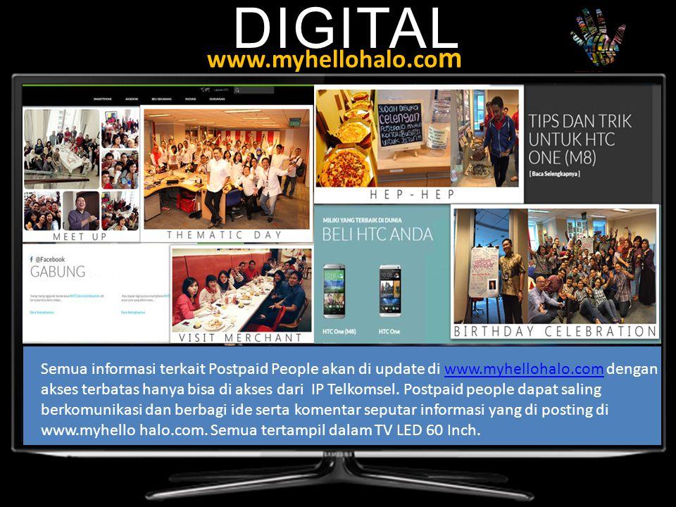 www.myhellohalo.co m Semua informasi terkait Postpaid People akan di update di www.myhellohalo.com dengan akses terbatas hanya bisa di akses dari IP Telkomsel.