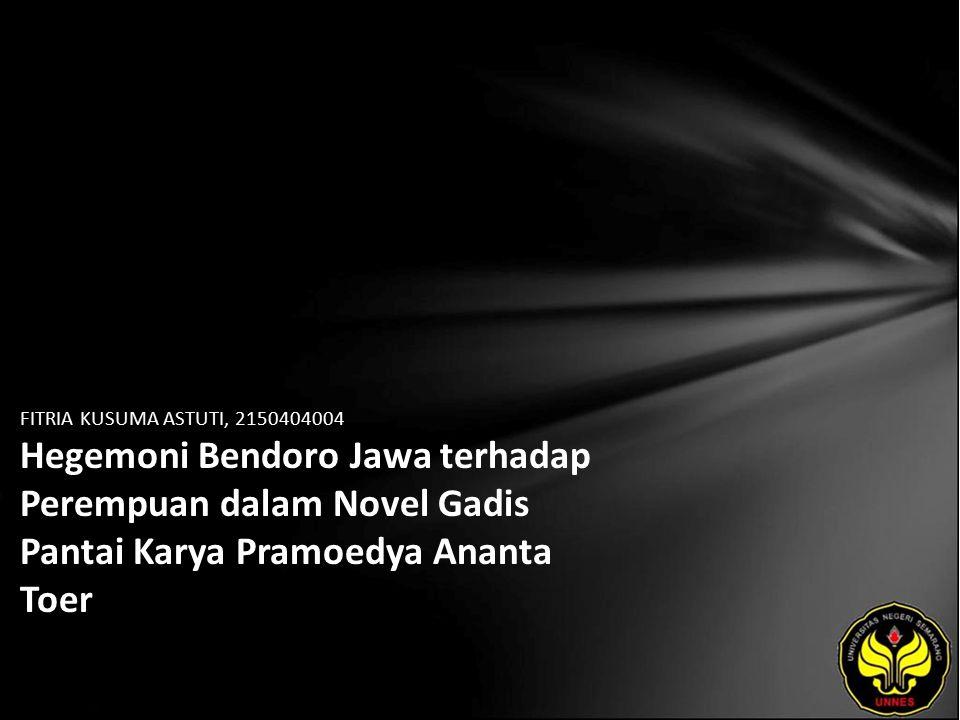FITRIA KUSUMA ASTUTI, 2150404004 Hegemoni Bendoro Jawa terhadap Perempuan dalam Novel Gadis Pantai Karya Pramoedya Ananta Toer