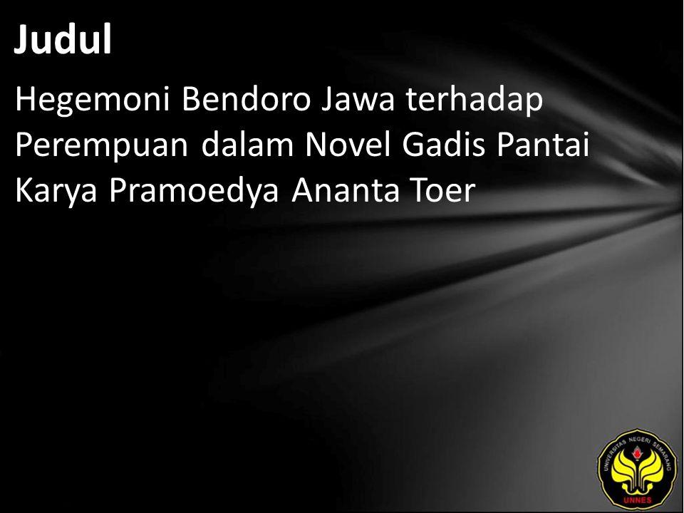 Judul Hegemoni Bendoro Jawa terhadap Perempuan dalam Novel Gadis Pantai Karya Pramoedya Ananta Toer
