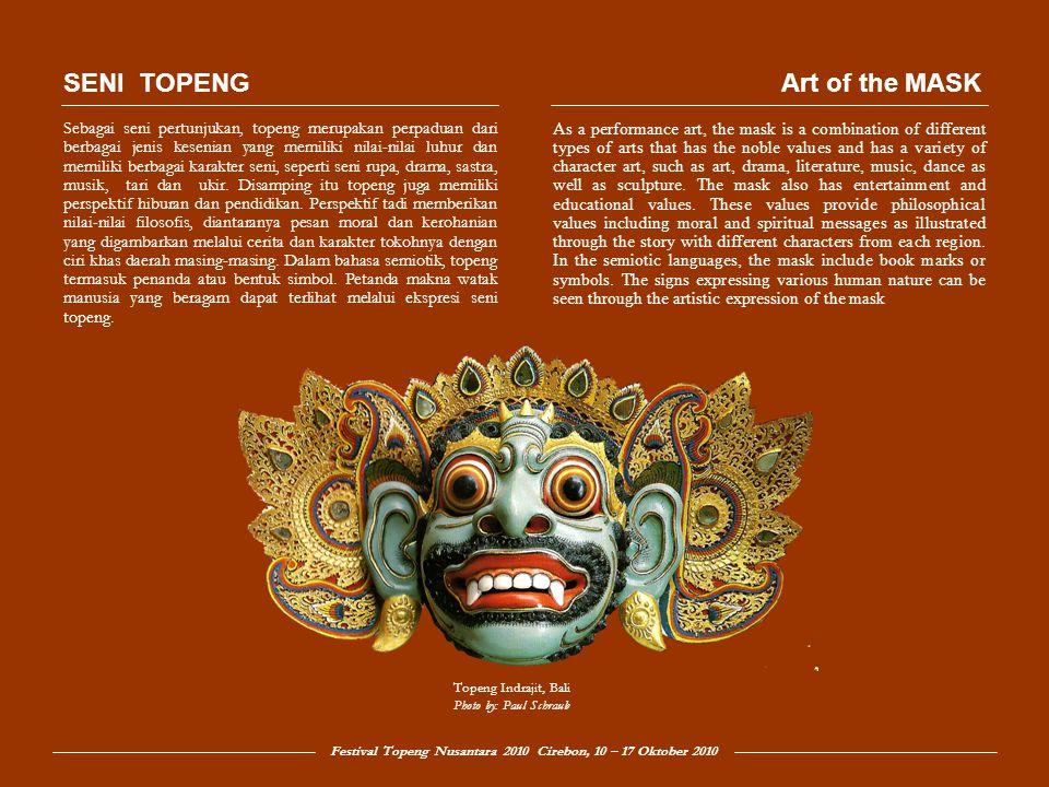 Festival Topeng Nusantara 2010 Cirebon, 10 – 17 Oktober 2010 Yayasan Prima Ardian Tana dibentuk dan diresmikan dibawah hukum negara Republik Indonesia pada tahun 2003.