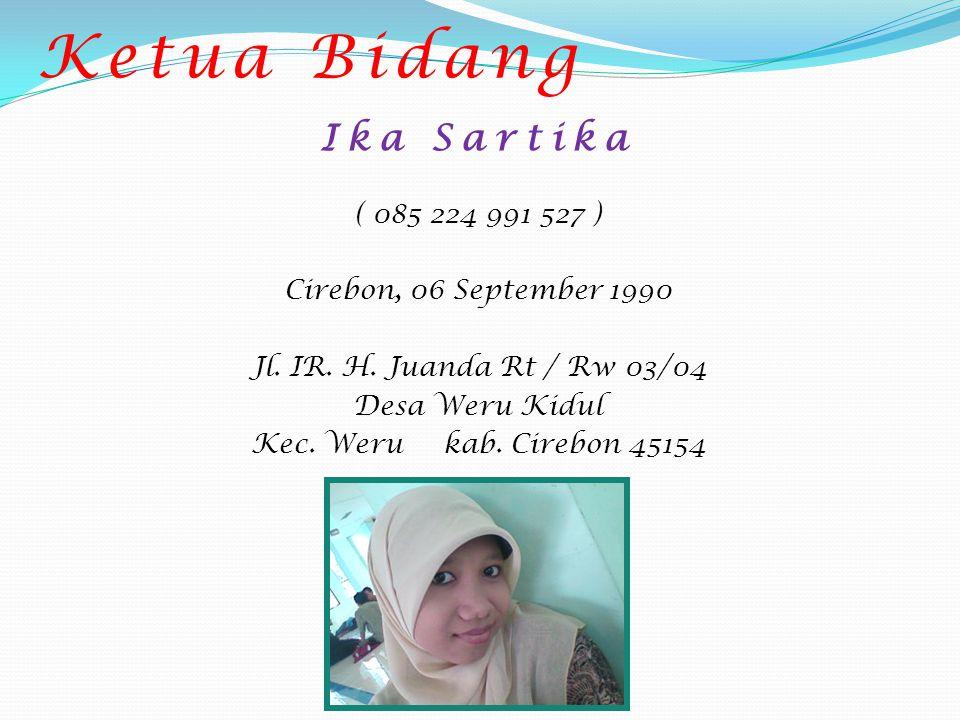 Sekretaris Bidang Raden Hadi Pramanto Wiratama ( 085 224 997 709 ) Cirebon, 21 September 1990 Jl.