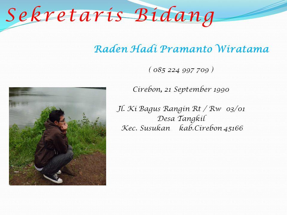 Sejahterawan Titin ( 085 224 188 088 ) Kuningan, 05 Desember 1989 Dusun tiga Desa Ciangir Rt / Rw 03/03 Kec.