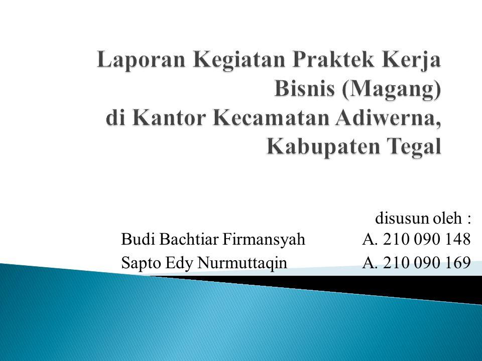 disusun oleh : Budi Bachtiar FirmansyahA. 210 090 148 Sapto Edy NurmuttaqinA. 210 090 169
