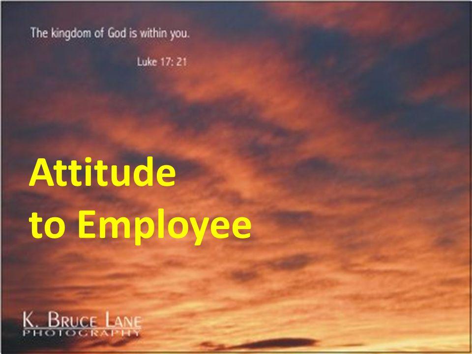 Attitude to Employee