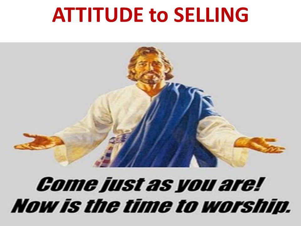 ATTITUDE to SELLING