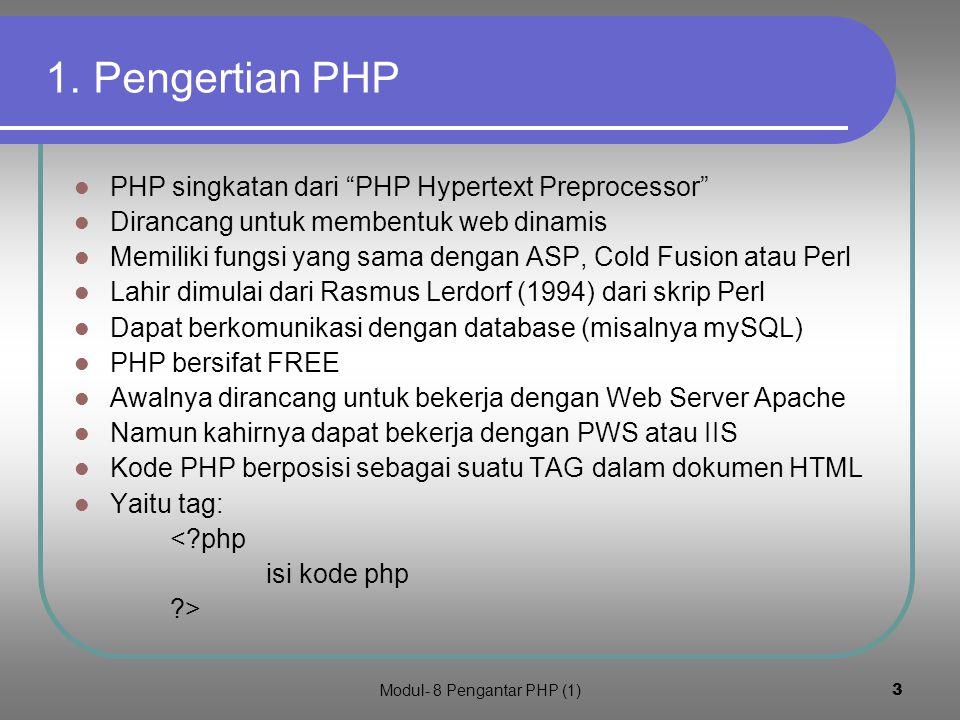 Modul- 8 Pengantar PHP (1)2 Yang akan dipelajari dari Modul ini 1.