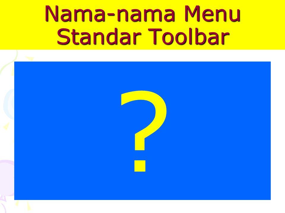 Letak Standar Toolbar