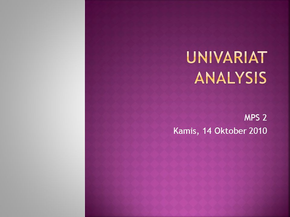  Univariat Analysis: the examination of the distribution of cases on only one variable at a time.
